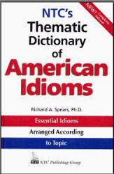 NTC's Thematic Dictionary of American Idioms - Richard Spears