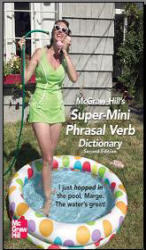 McGraw-Hill's. Super-Mini Phrasal Verb Dictionary. Richard Spears. 2007