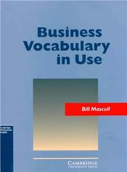 Business Vocabulary in Use, Bill Mascull, 2002